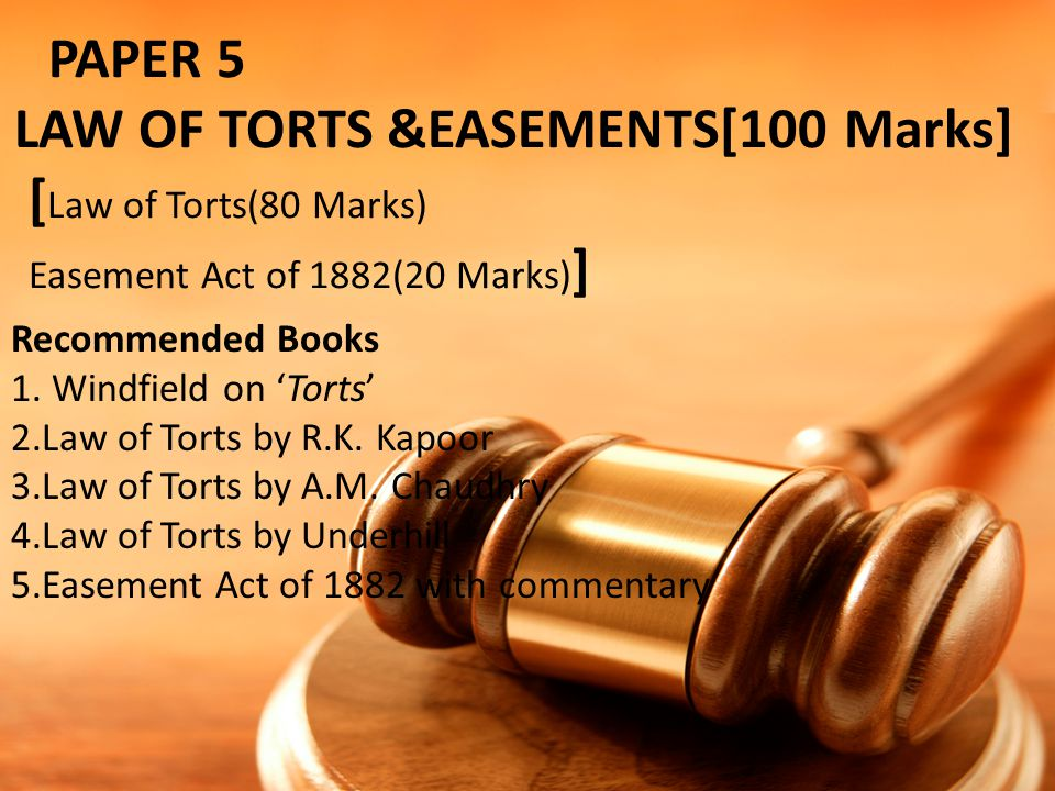 PAPER 5. LAW OF TORTS &EASEMENTS[100 Marks] [Law of Torts(80 Marks)